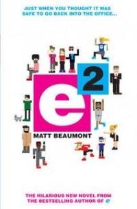 Matt Beaumont - E Squared