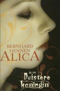 Bernhard Hennen - Alica en de Duistere Koningin