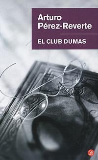Arturo Pérez-Reverte - El club Dumas