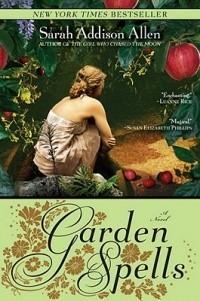 Sarah Addison Allen - Garden Spells