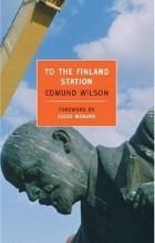 Edmund Wilson - To the Finland Station