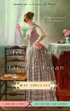 May Sinclair - Life and Death of Harriett Frean
