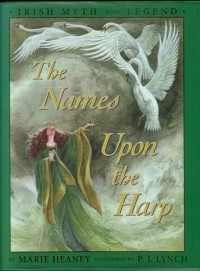 - The Names Upon The Harp: Irish Myth And Legend