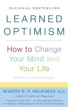 learned optimism how to change your mind and your life