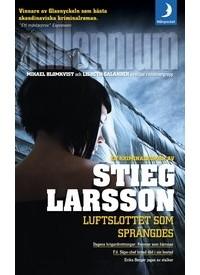 Stieg Larsson - Luftslottet som sprängdes
