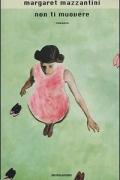 Margaret Mazzantini - Non ti muovere