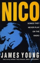 James Young - Nico: Songs They Never Play on the Radio