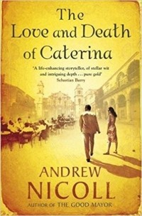 Andrew Nicoll - The Love and Death of Caterina