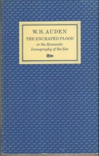 W. H. Auden - The Enchafèd Flood OR The Romantic Iconography of the Sea