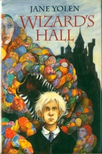 Jane Yolen - Wizard's Hall