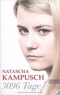 Natascha Kampusch - 3096 Tage