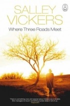 Salley Vickers - Where Three Roads Meet