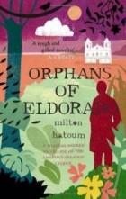 Milton Hatoum - Orphans of Eldorado