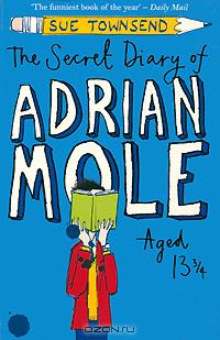 Sue Townsend - The Secret Diary of Adrian Mole Aged 13 3/4