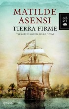 Matilde Asensi - Tierra Firme