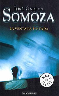 Jose Carlos Somoza - La ventana pintada