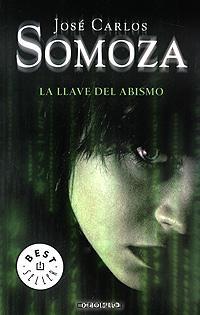 Jose Carlos Somoza - La llave del abismo
