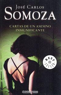 Jose Carlos Somoza - Cartas de un asesino insignificante