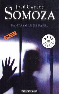 Jose Carlos Somoza - Fantasmas de papel