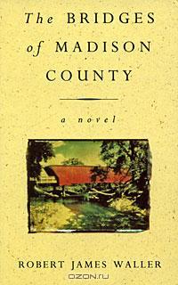 Robert James Waller - The Bridges of Madison County