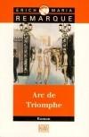 Erich Maria Remarque - Arc de Triomphe