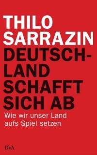 Тило Саррацин - Deutschland schafft sich ab