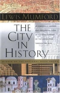 Льюис Мамфорд - Город в истории