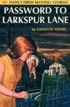 Carolyn Keene - The Password to Larkspur Lane