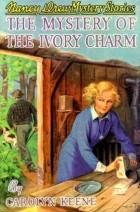 Carolyn Keene - The Mystery of the Ivory Charm