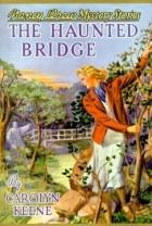 Carolyn Keene - The Haunted Bridge