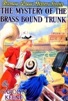 Carolyn Keene - The Mystery of the Brass-Bound Trunk