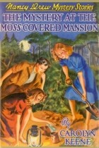 Carolyn Keene - The Mystery at the Moss-Covered Mansion