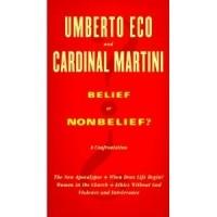 Umberto Eco,  Cardinal Martini - Belief or Nonbelief?