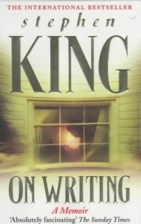 Stephen King - On Writing: A Memoir
