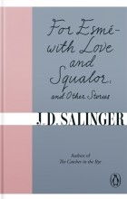 J.D. Salinger - For Esmé - with Love and Squalor: And Other Stories