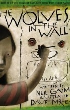 Нил Гейман - The Wolves in the Walls