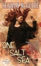 Seanan McGuire - One Salt Sea