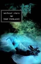 Michael Cisco - The Tyrant