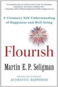 Селигман Мартин - Flourish: A Visionary New Understanding of Happiness and Well-being