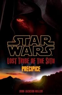 John Jackson Miller - Lost Tribe of the Sith: Precipice