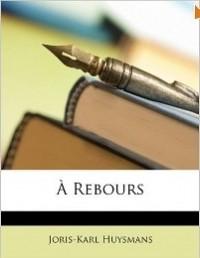 Жорис-Карл Гюисманс - À Rebours