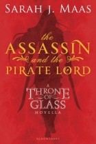 Sarah J. Maas - The Assassin and the Pirate Lord