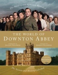 - The World of Downton Abbey
