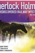 John Taylor - Sherlock Holmes: The Rediscovered Railway Mysteries and Other Stories (Unabridged Audiobook)