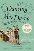 Sarah Waters - Dancing with Mr. Darcy: Stories Inspired by Jane Austen and Chawton House Library