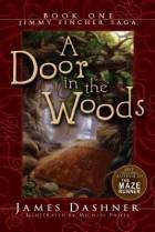 James Dashner - A Door In The Woods