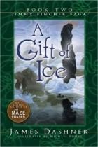 James Dashner - A Gift Of Ice