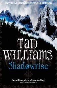 Tad Williams - Shadowrise