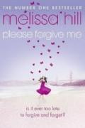 Мелисса Хилл - Please Forgive Me