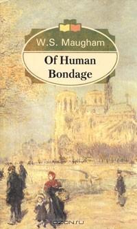 W. S. Maugham - Of Human Bondage